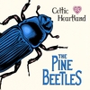 THE PINE BEETLES: Celtic Heartland