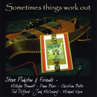 Steve Pinkston & Friends | Sometimes Things Work Out
