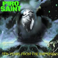 PiroSaint | Ten Years from the Emptiness