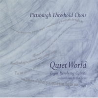 Pittsburgh Threshold Choir | Quiet World: Eight Revolving Canons by Alice Parker