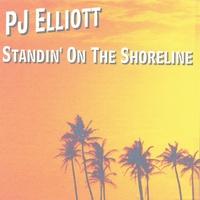 PJ ELLIOTT: Standin' On The Shoreline