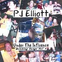 PJ ELLIOTT: Under The Influence: Drinking Songs Vol. 1