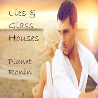 Planet Ronin | Lies & Glass Houses