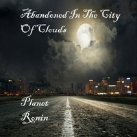 Planet Ronin | Abandoned in the City of Clouds