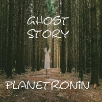 Planet Ronin | Ghost Story