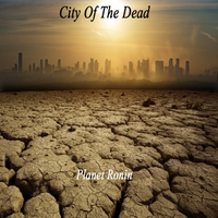 Planet Ronin | City of the Dead