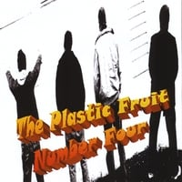 The Plastic Fruit | The Plastic Fruit Number 4