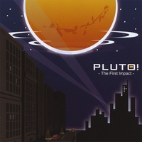 PLUTO! | The First Impact