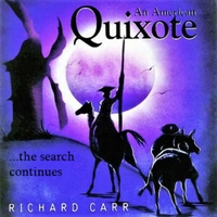 Richard Carr | An American Quixote...The Search Continues