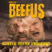 Beefus | Busted Teeth Fandango