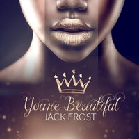 Jack Frost | You're Beautiful