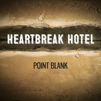 Point Blank | Heartbreak Hotel