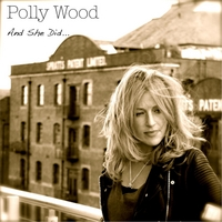 Polly Wood | And She Did...