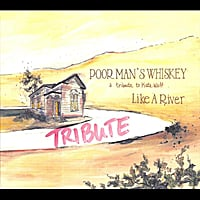 Poor Man's Whiskey | Like a River
