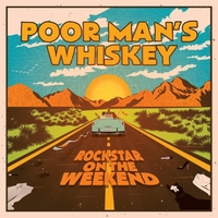 Poor Man's Whiskey | Rock Star on the Weekend