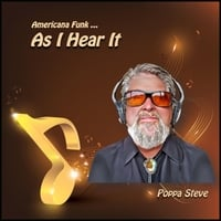 Poppa Steve | As I Hear It