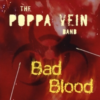 The Poppa Vein Band | Bad Blood