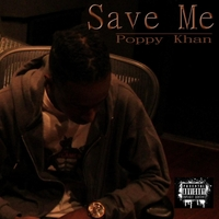 Poppy Khan | Save Me