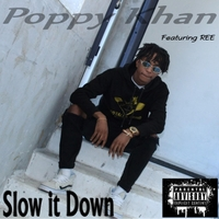 Poppy Khan | Slow It Down