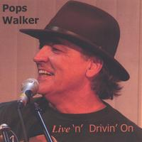 Pops Walker | Live 'n Drivin' On