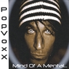 POPVOXX: Mind of a Mental...