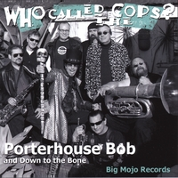 Porterhouse Bob and Down to the Bone | Who Called The Cops?