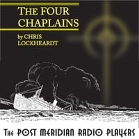 Post-Meridian Radio Players | The Four Chaplains