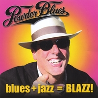The Powder Blues Band | Blues+Jazz=Blazz