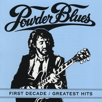 The Powder Blues Band | First Decade - Greatest Hits