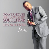 Powerhouse Fellowship Soul Choir | It's Not Over (Live)