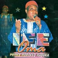 Prince Morocco Maduka | Ife Oma | CD Baby Music Store