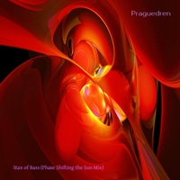 Praguedren | Stax of Bass (Phase Shifting the Sun Mix)