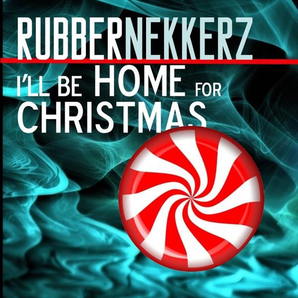 rubbernekkerz ill be home for christmas cd baby music store - I Will Be Home For Christmas