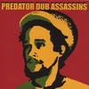 Predator Dub Assassins: Predator Dub Assassins