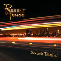 Present Tense | Smooth Talkin'