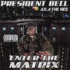 PRESIDENT BELL: Enter the Matrix
