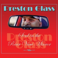 Preston Glass | Soul in the Rear View Mirror