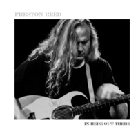 Preston Reed | In Here Out There