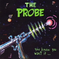 The Probe | You Know You Want It