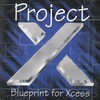 PROJECT X: Blueprint For Xcess