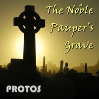Protos | The Noble Pauper's Grave (CD)