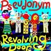 Pseudonym: Revolving Door