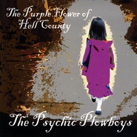 Psychic Plowboys | Purple Flower of Hell County