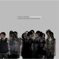 Pugs & Crows & Tony Wilson | Everyone Knows Everyone