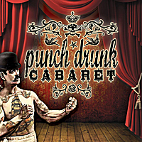 Punch Drunk Cabaret | Punch Drunk Cabaret