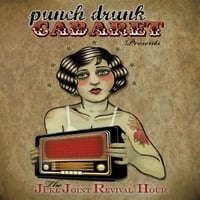 Punch Drunk Cabaret | The Juke Joint Revival Hour
