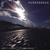 Puressence | Don't Forget to Remember
