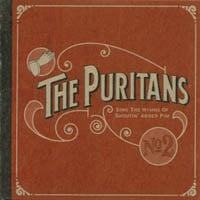 The Puritans | Sing the Hymns of Shoutin Abner Pim