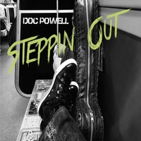 Doc Powell | Steppin' Out