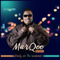 Marqee'of Soul & Marcellus Haley | Party on the Weekend